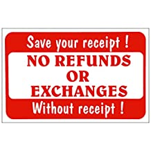 Store Signs No Refunds Or Exchanges Without Receipt! Save Your Receipt! Sale sign
