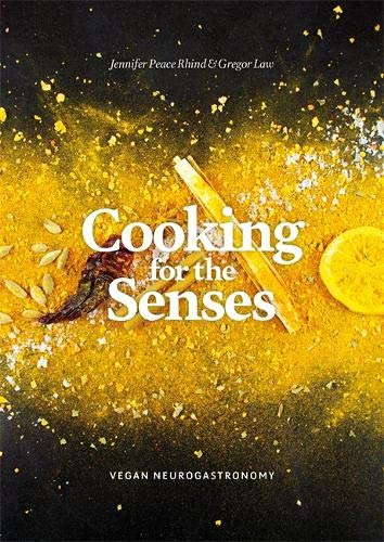 Cooking for the Senses: Vegan Neurogastronomy by Jennifer Peace Peace Rhind, Gregor Law