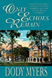 Only Echoes Remain, Dody Myers, 1622680227