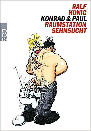 Ralf König: Konrad & Paul - Raumstation Sehnsucht; schwule Werke alphabetisch nach Titeln