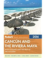 Fodor's Cancun and the Riviera Maya: with Cozumel and the Best of the Yucatan