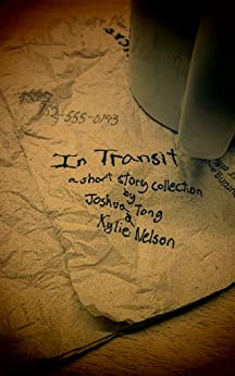 In Transit by [Nelson, Kylie, Tong, Joshua]