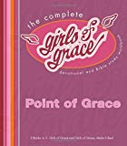 The Complete Girls of Grace: Devotional and Bible Study Workbook