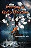 Growing in God's Direction, Ruth Tschudin, 0981927610