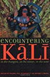 Encountering Kali: In the Margins, at the Center, in the West (2003-05-05)