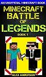 Minecraft: Battle of Legends Book 1 (An Unofficial Minecraft Book)