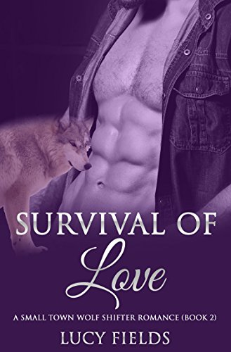 Search : Survival of Love A Small Town Wolf Shifter Romance (Book 2)