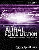 Foundations of Aural Rehabilitation 3rd Edition
