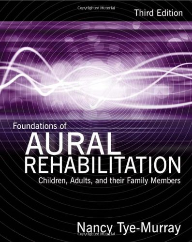 Foundations of Aural Rehabilitation: Children, Adults, and Their Family (Premier Tug)