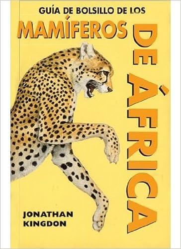 GUIA DE BOLSILLO DE MAMIFEROS AFRICA GUIAS DEL NATURALISTA-MAMIFEROS: Amazon.es: KINGDOM, J.: Libros