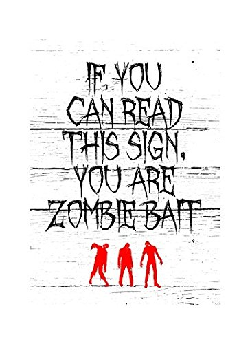 Large 9x12 Sticker - Zombies Picture If You Can Read This Sticker Sign You Are Zombie Bait Sticker Large Fun Scary Humor Halloween Seasonal D