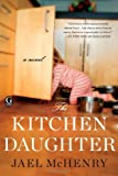 The Kitchen Daughter, Jael McHenry, 1451648502