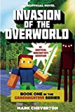 img - for Invasion of the Overworld: Book One in the Gameknight999 Series: An Unofficial Minecrafter's Adventure (Minecraft Gamer's Adventure) book / textbook / text book