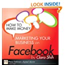 How to Make Money Marketing Your Business on Facebook (FT Press Delivers Marketing Shorts)