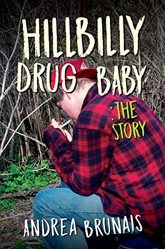 Hillybilly Drug Baby: The Story (Hillbilly Drug Baby Book 2) by [Brunais, Andrea]
