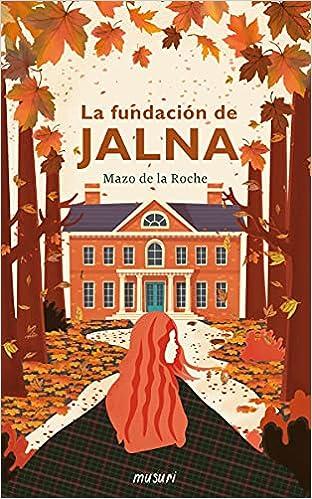 La fundación de Jalna de Mazo de la Roche