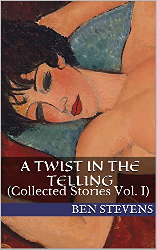 A Twist in the Telling: (Collected Stories Vol. I)