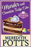#10: Murder and Chocolate Fudge Cake (Mysteries of Treasure Cove Book 1)