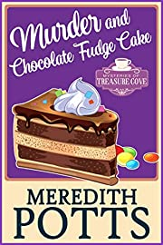 Murder and Chocolate Fudge Cake (Mysteries of Treasure Cove Book 1)