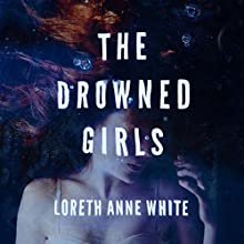The Drowned Girls: An Angie Pallorino Novel, Book 1 Audiobook by Loreth Anne White Narrated by Julie McKay