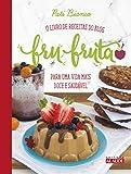 capa de Fru-fruta. O Livro de Receitas do Blog Para Uma Vida Mais Doce e Saudável
