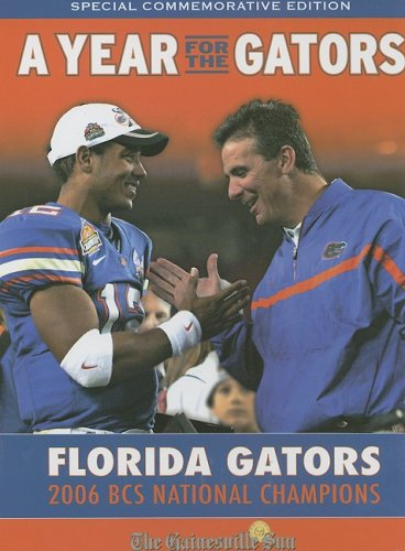 [A Year for the Gators: Florida Gators: 2006 BCS National Champions] (2007 College Football Champion)