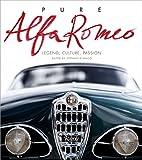 auto alfa romeo - Pure Alfa Romeo: Legend, Culture, Passion