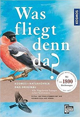 Was Fliegt Denn Da Das Original Alle Vogelarten Europas Sicher Bestimmen Mit 1800 Zeichnungen Amazon De Barthel Peter H Dougalis Paschalis Bucher