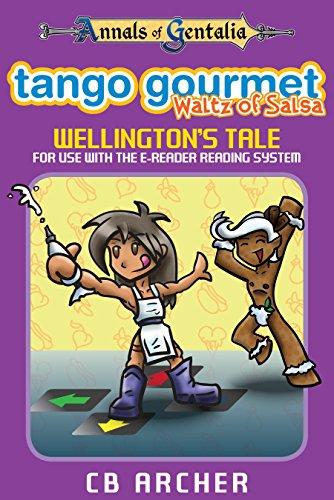 Tango Gourmet - Waltz of Salsa: Wellington's Tale (Tales of Gentalia Book - Tango Combo