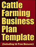 Search : Cattle Farming Business Plan Template (Including 10 Free Bonuses)