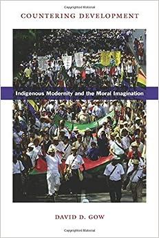 """""IBOOK"""" Countering Development: Indigenous Modernity And The Moral Imagination. Junio State general INICIO demanda destacan Contiene clinical"