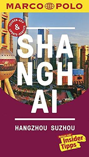 marco-polo-reisefhrer-shanghai-hangzhou-sozhou-reisen-mit-insider-tipps-inkl-kostenloser-touren-app-und-events-news