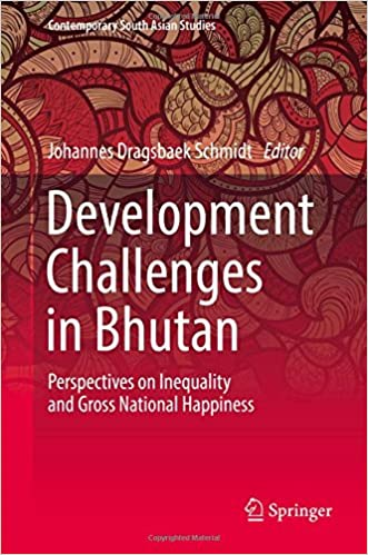 Development Challenges in Bhutan Perspectives on Inequality and Gross National Happiness Contemporary South Asian Studies