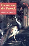 img - for The Ant and the Peacock: Altruism and Sexual Selection from Darwin to Today book / textbook / text book