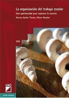 La organización del trabajo escolar: Una oportunidad para repensar la escuela (Spanish Edition)