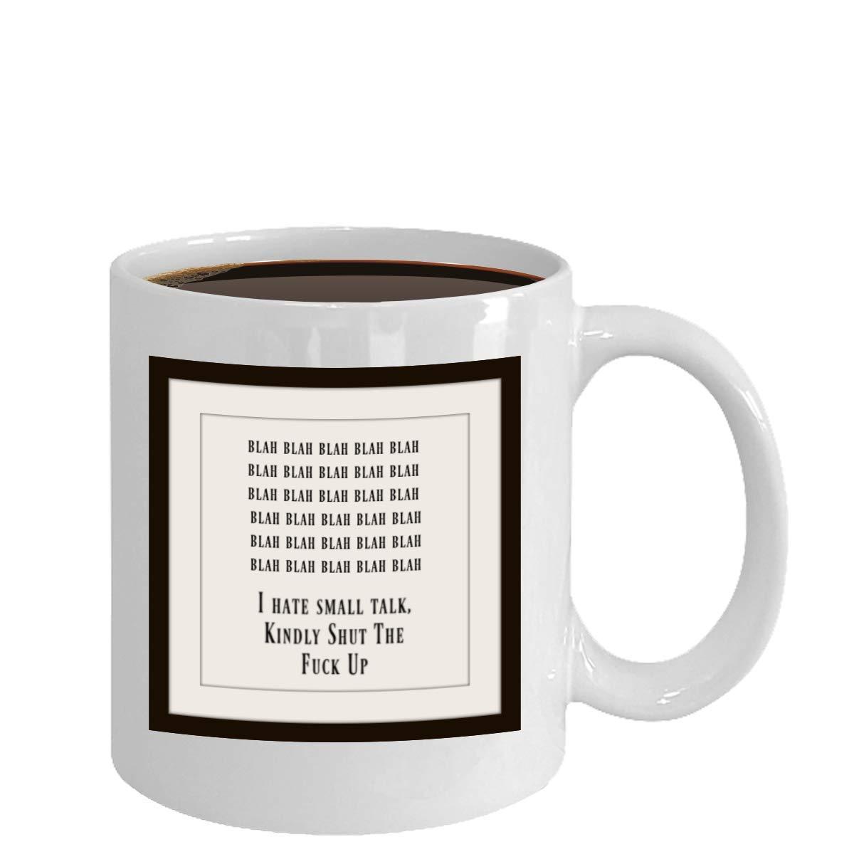 I hate Small Talk Classy Coffee Business Mug Shut the Fuck Up Kindly