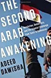 img - for The Second Arab Awakening: Revolution, Democracy, and the Islamist Challenge from Tunis to Damascus by Adeed Dawisha (2013-04-26) book / textbook / text book