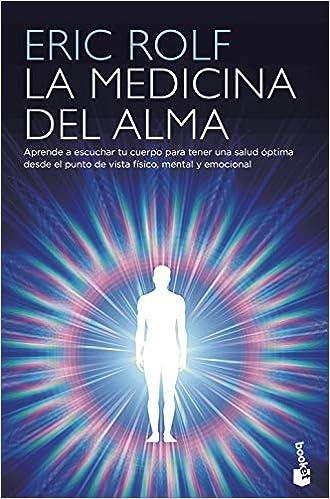 La medicina del alma: El código secreto del cuerpo. El ...
