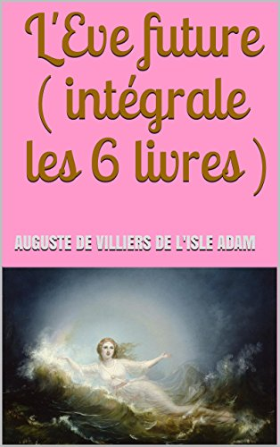 Amazon Com L Eve Future Integrale Les 6 Livres French