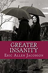 Greater Insanity: Eric Allen Jacobson (Temporary Insanity) (Volume 2) Paperback