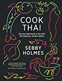 Cook Thai: 100 Delicious Modern Dishes