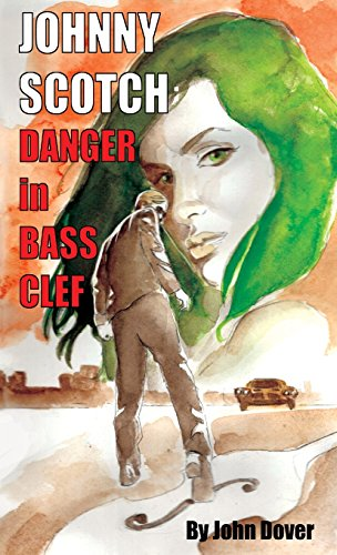 Danger in Bass Clef: A Johnny Scotch Adventure