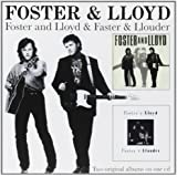 Foster & Lloyd/Faster & Louder