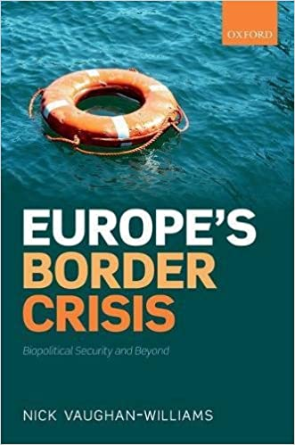 Europes Border Crisis: Biopolitical Security and Beyond ...
