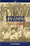 Positive Coaching in a Nutshell, Jim Thompson, 0982131720