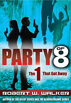 THRILLER PARTY of 8: The 1 that got Away by [Walker, Robert W.]