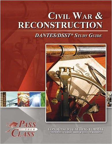 Book Civil War and Reconstruction DANTES/DSST Test Study Guide - PassYourClass