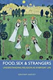 Search : Food, Sex and Strangers: Understanding Religion as Everyday Life