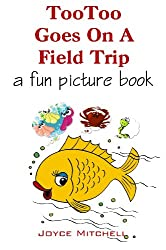 Children Books: TooToo Goes on a Field Trip (PRESCHOOL BOOKS: CHILDRENS PICTURE BOOK for Beginner Readers) EDUCATION : READING
