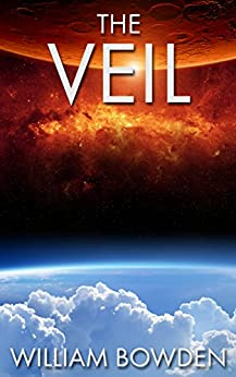 The Veil (The Veil: Seen And Not Seen Book 3) by [Bowden, William]